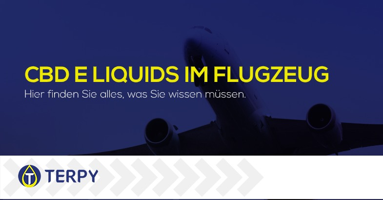 CBD E Zigarette liquids im Flugzeug