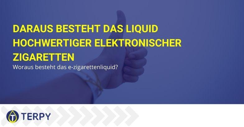 Woraus besteht das e-zigarettenliquid?