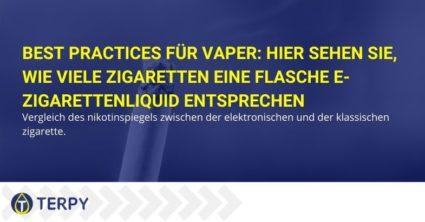 Best Practices für Vaper: Hier sehen Sie, wie viele Zigaretten eine Flasche e-Zigarettenliquid entsprechen