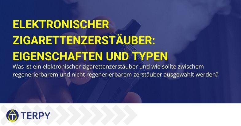 Elektronischer Zigarettenzerstäuber: Eigenschaften und Typen