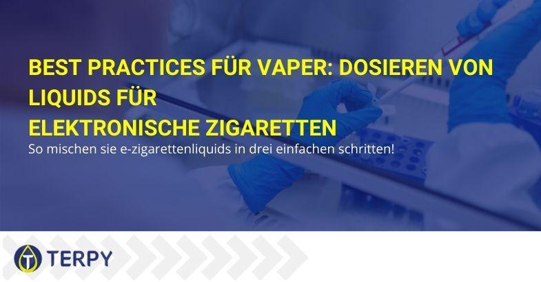 Best Practices für Vaper: Dosieren von Liquids für elektronische Zigaretten