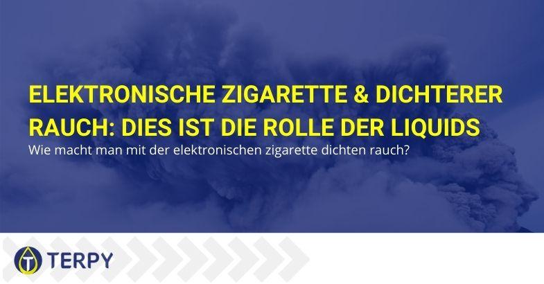 Elektronische Zigarette & dichterer Rauch: Dies ist die Rolle der Liquids