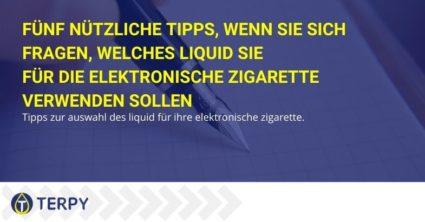 Fünf nützliche Tipps, wenn Sie sich fragen, welches Liquid Sie für die elektronische Zigarette verwenden sollen