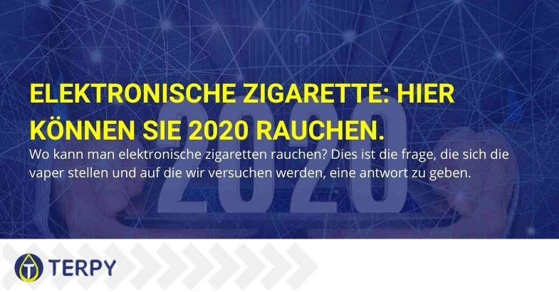 Hier können Sie die E-Zigarette im Jahr 2020 rauchen