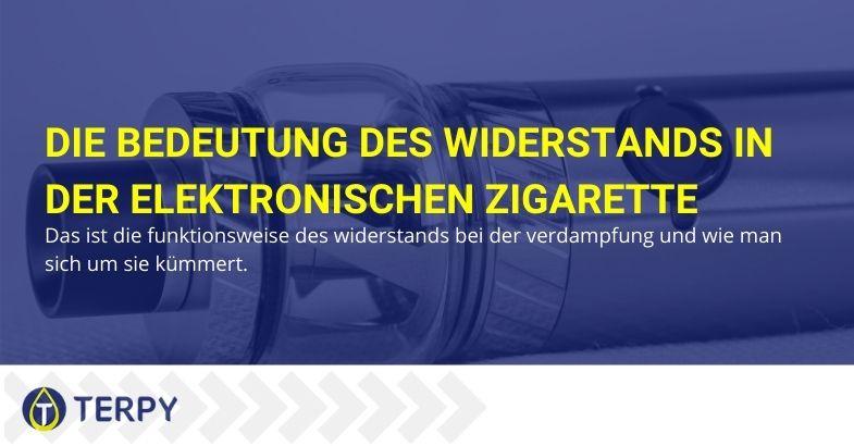 Die Bedeutung des Widerstands in der elektronischen Zigarette