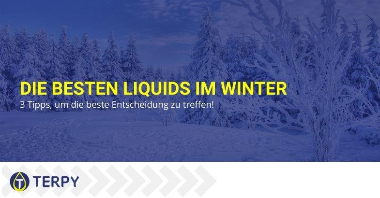 Die besten Liquids im Winter: 3 Tipps, um die beste Entscheidung zu treffen!