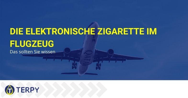 Die elektronische Zigarette im Flugzeug: Das sollten Sie wissen