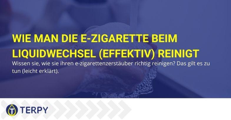 Wie man die e-Zigarette beim Liquidwechsel (effektiv) reinigt