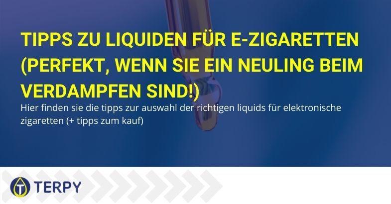Hier sind die Tipps zur Auswahl der besten Flüssigkeiten für E-Zigaretten