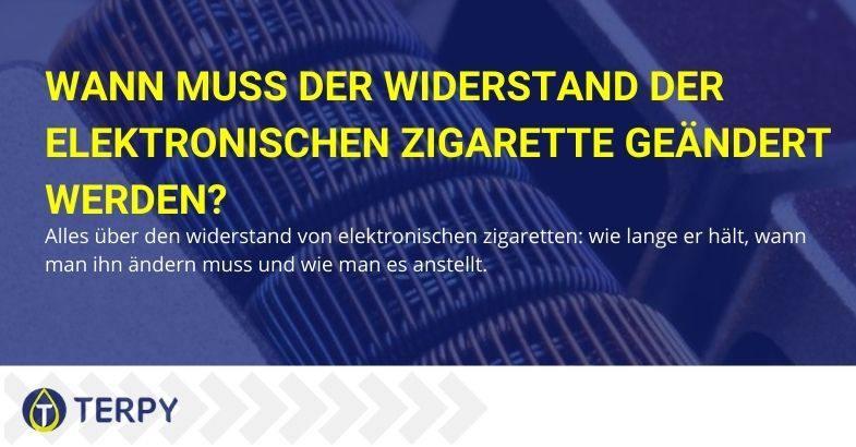 Widerstand gegen elektronische Zigaretten: wann und wie man ihn ändert.