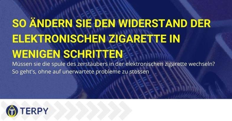 Wie verändert man den Widerstand der elektronischen Zigarette?