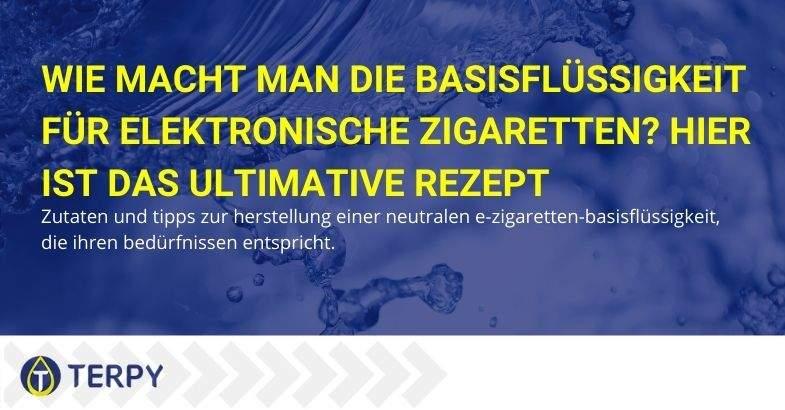 Flüssige Basis für die elektronische Zigarette: wie man sie zubereitet