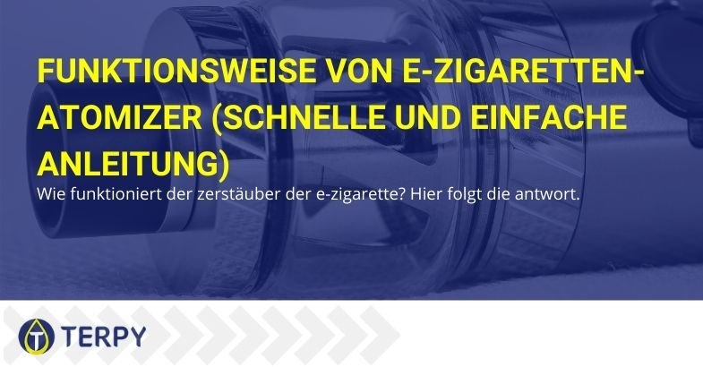 So funktioniert der E-Zigaretten-Zerstäuber