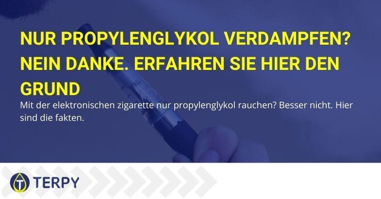 Finden Sie heraus, ob Sie mit der E-Zigarette nur Propylenglykol verdampfen können
