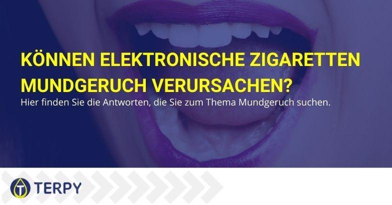 Könnte die elektronische Zigarette die Ursache für Mundgeruch sein?