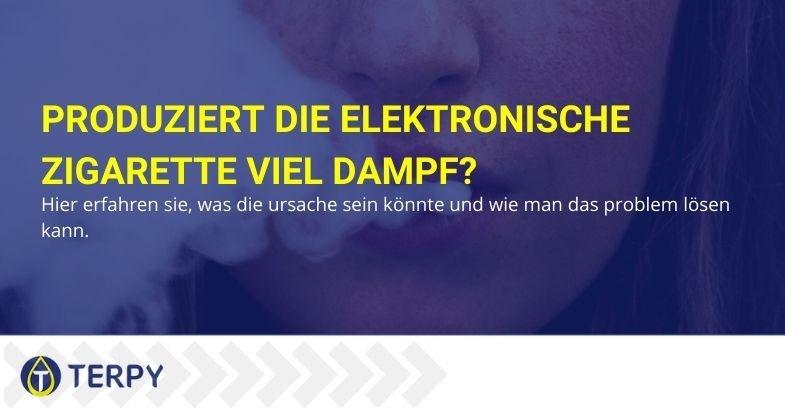 Elektronische Zigarette, die viel Dampf macht: die Ursachen.